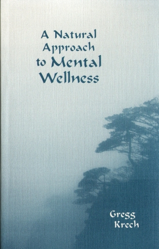 A Natural Approach to Mental Wellnessby Gregg Krech