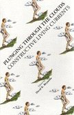 Plunging Through the Clouds: Constructive Living Currents by David K. Reynolds