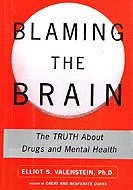 Blaming The Brain by Elliot S. Valenstein, M.D.
