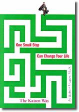 One Small Step Can Change Your Life : The Kaizen Wayby Robert Maurer, Ph.D.