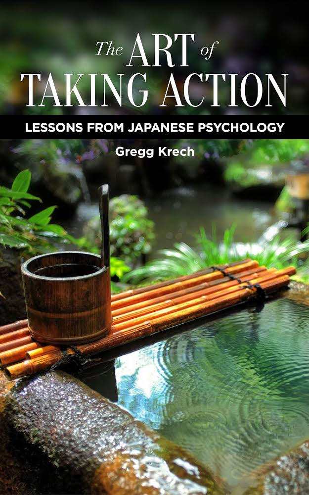 E-Book - The Art of Taking Action: Lessons from Japanese Psychologyby Gregg Krech [TDI26e2]